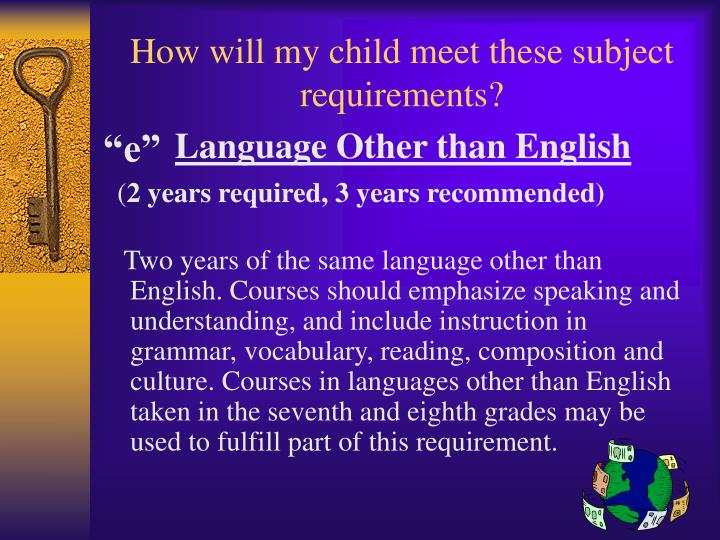 How will my child meet these subject requirements?