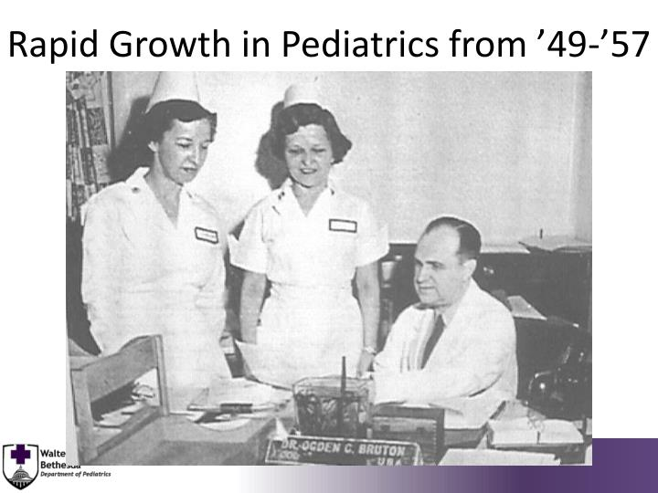 Rapid Growth in Pediatrics from '49-'57