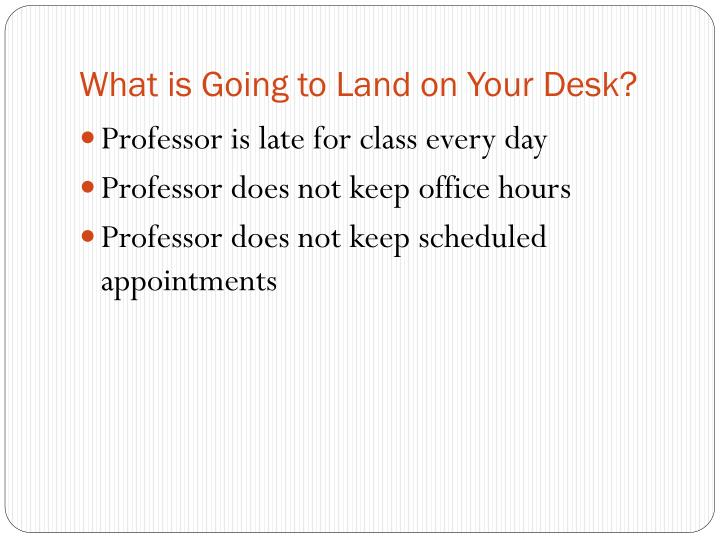 What is Going to Land on Your Desk?