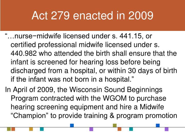 Act 279 enacted in 2009