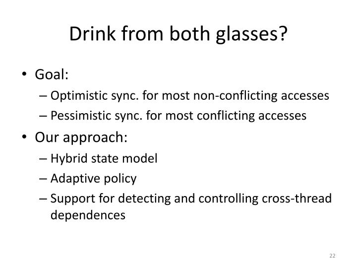 Drink from both glasses?