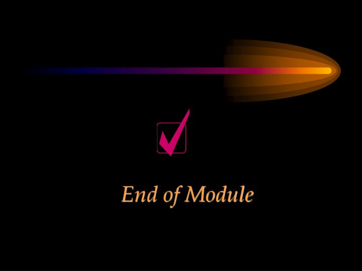 End of Module