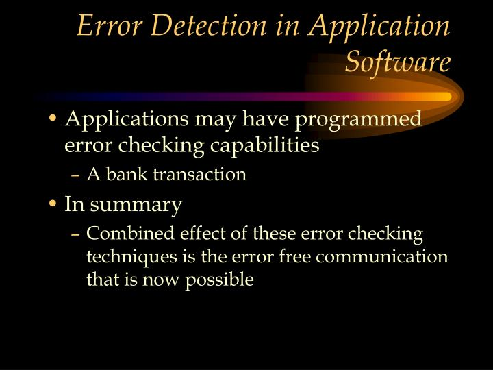 Error Detection in Application Software