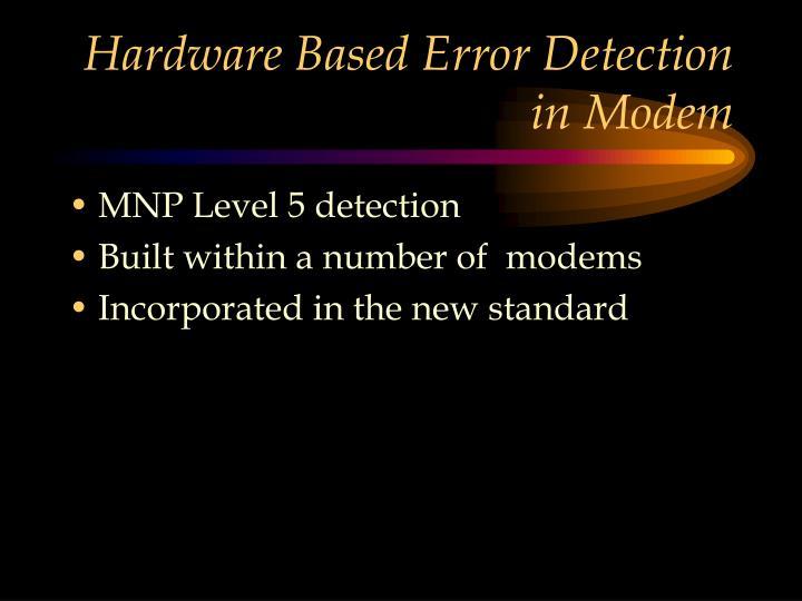 Hardware Based Error Detection in Modem