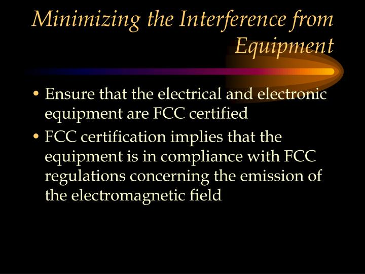 Minimizing the Interference from Equipment