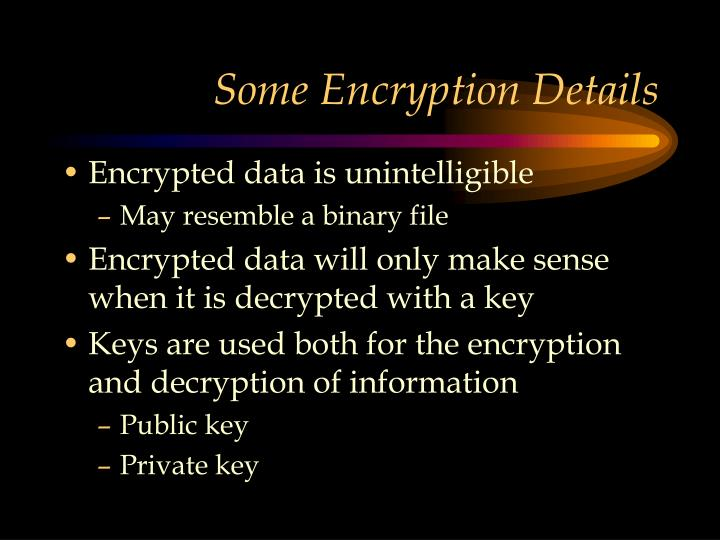 Some Encryption Details