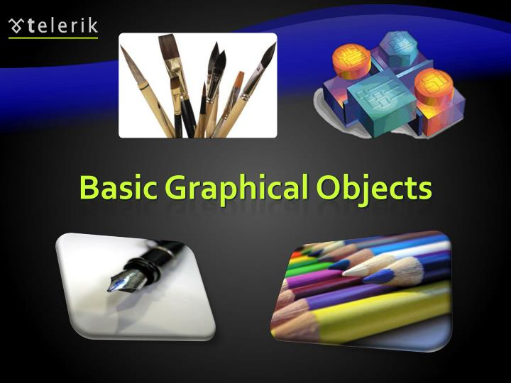 Basic Graphical Objects