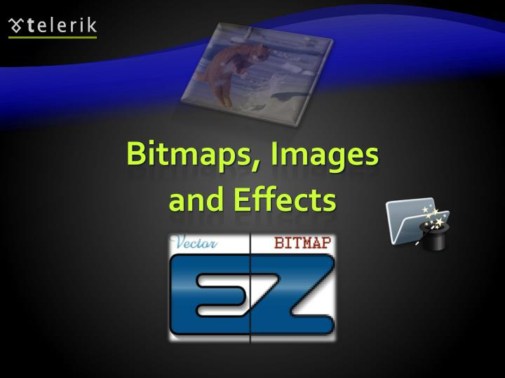 Bitmaps, Images and Effects