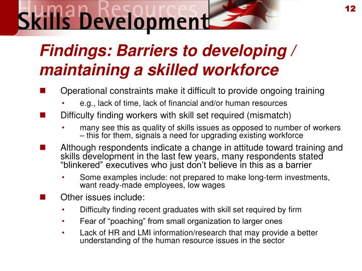Findings: Barriers to developing / maintaining a skilled workforce