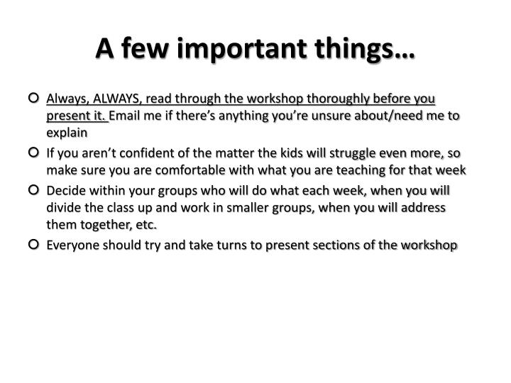 A few important things…