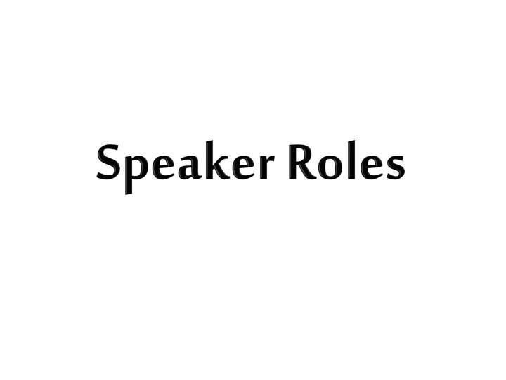 Speaker Roles