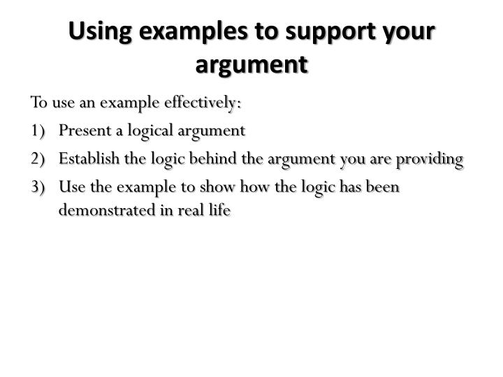 Using examples to support your argument