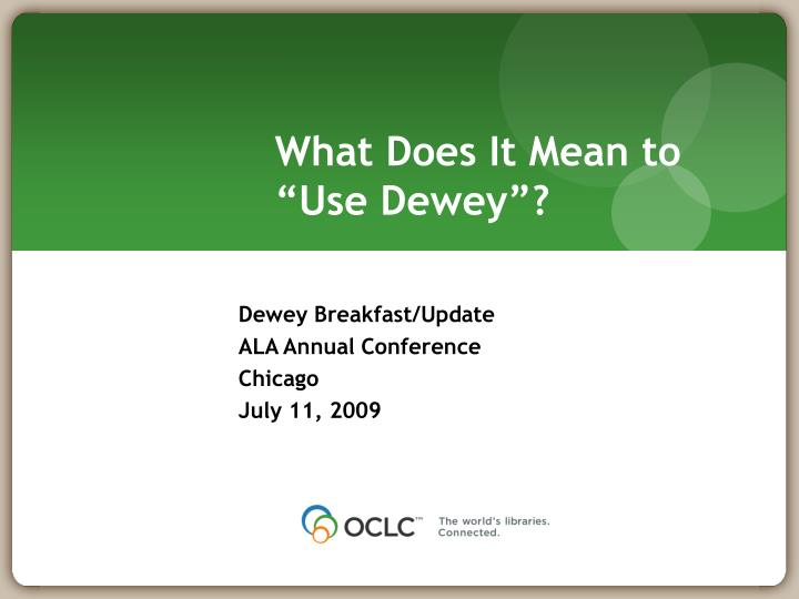 """What Does It Mean to """"Use Dewey""""?"""