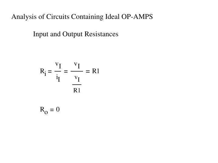 Analysis of Circuits Containing Ideal OP-AMPS