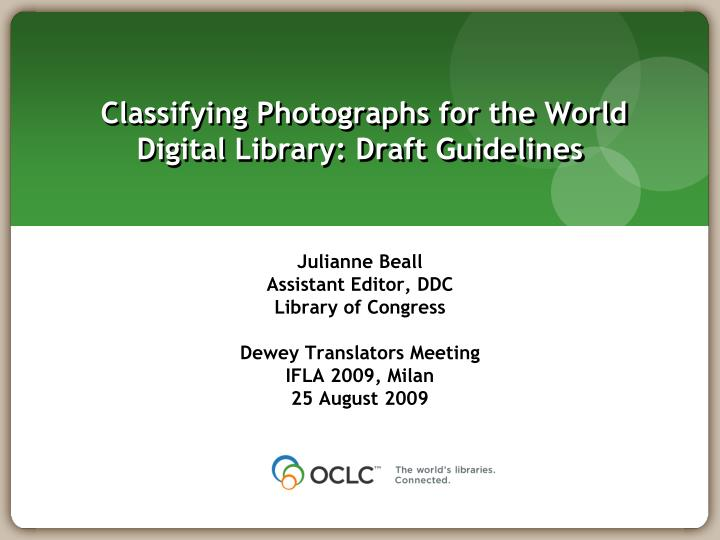 Classifying Photographs for the World Digital Library: Draft Guidelines