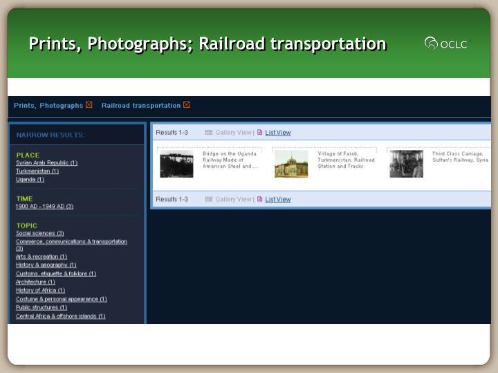 Prints, Photographs; Railroad transportation