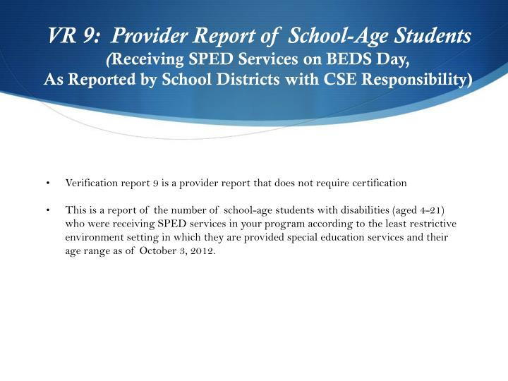 VR 9:  Provider Report of School-Age Students
