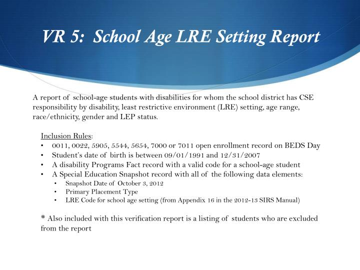 VR 5:  School Age LRE Setting Report