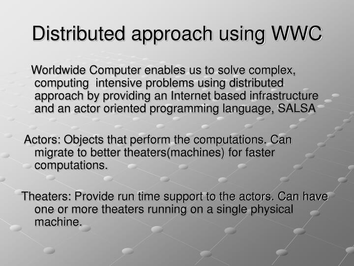 Distributed approach using WWC
