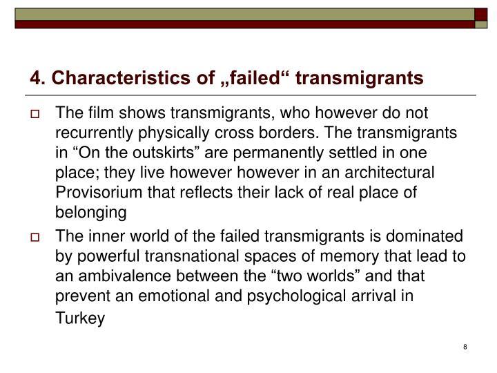 "4. Characteristics of ""failed"" transmigrants"