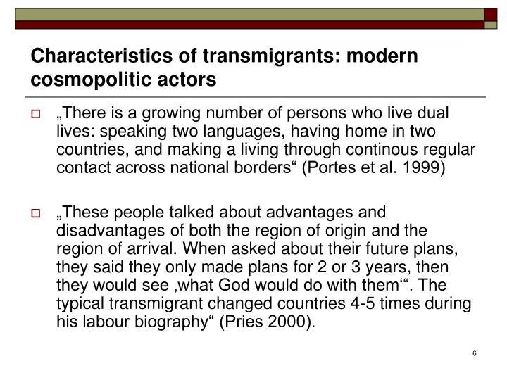 Characteristics of transmigrants: modern cosmopolitic actors