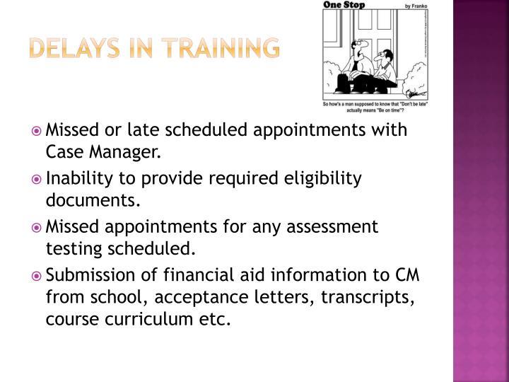 Delays in Training