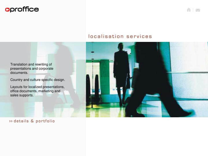 Translation and rewriting of presentations and corporate documents.