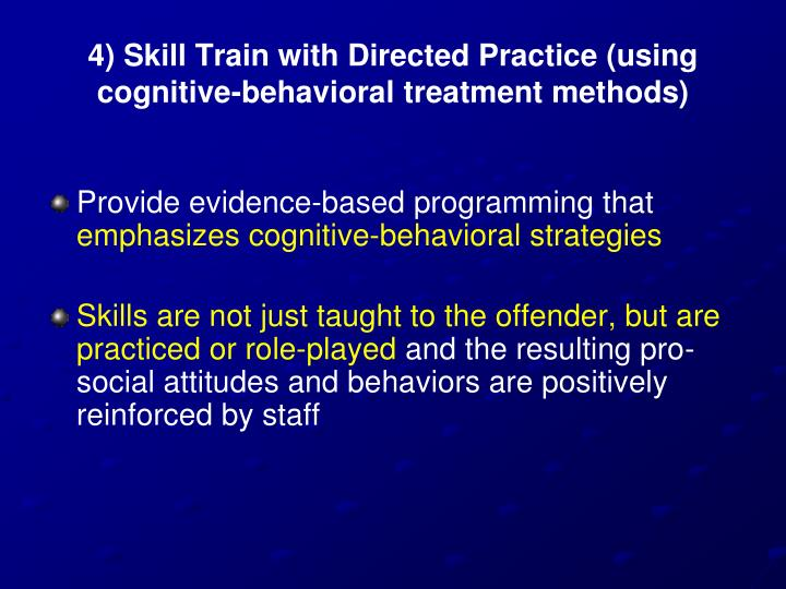 4) Skill Train with Directed Practice