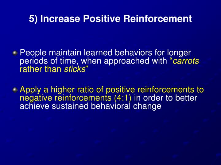 5) Increase Positive Reinforcement