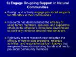 6 engage on going support in natural communities
