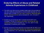 enduring effects of abuse and related adverse experiences in childhood1