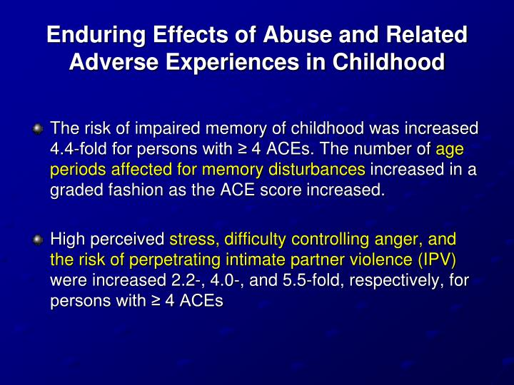 Enduring Effects of Abuse and Related Adverse Experiences in Childhood