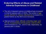 enduring effects of abuse and related adverse experiences in childhood2