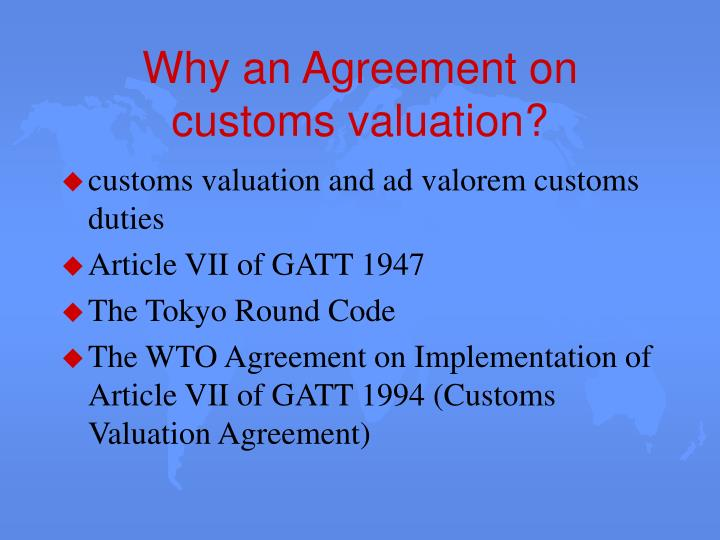 Why an agreement on customs valuation
