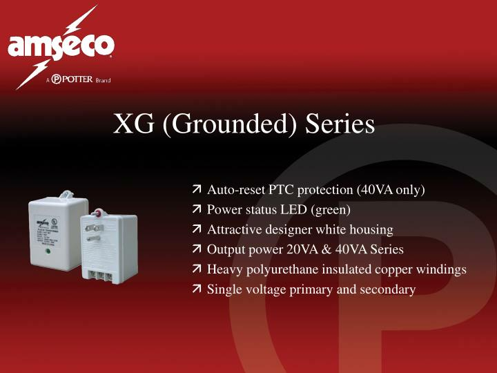 XG (Grounded) Series