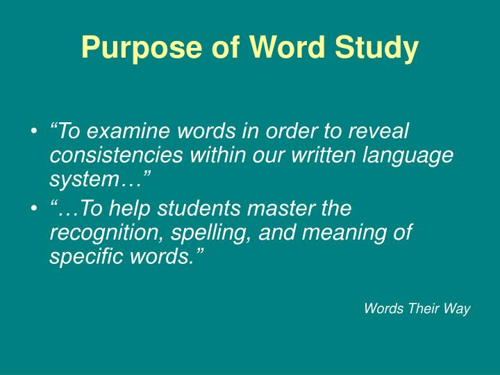 Purpose of Word Study