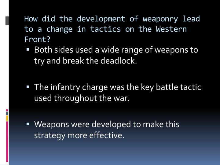 How did the development of weaponry lead to a change in tactics on the Western Front?