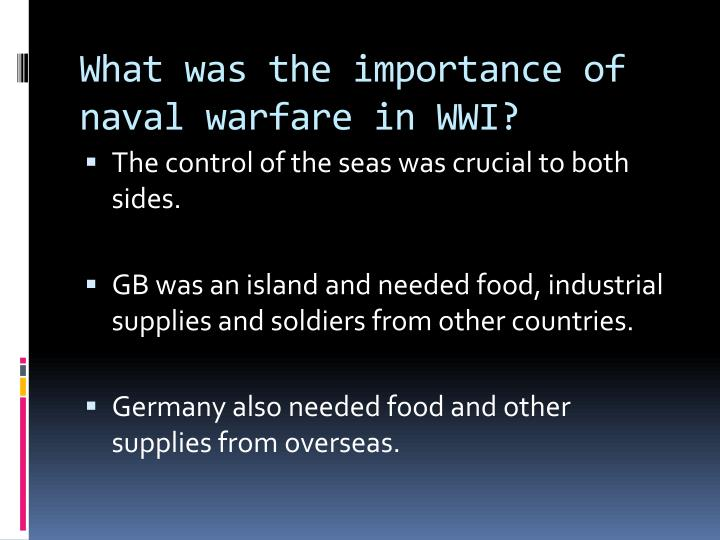 What was the importance of naval warfare in WWI?