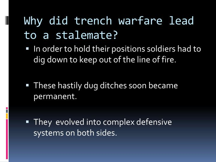 Why did trench warfare lead to a stalemate?