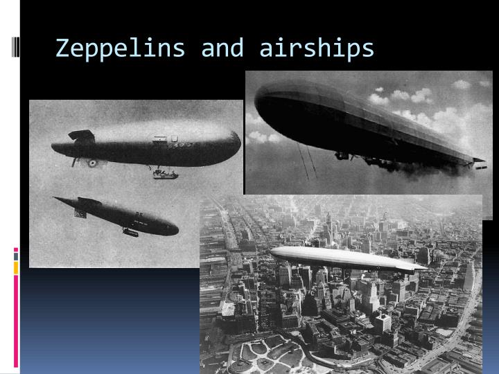 Zeppelins and airships