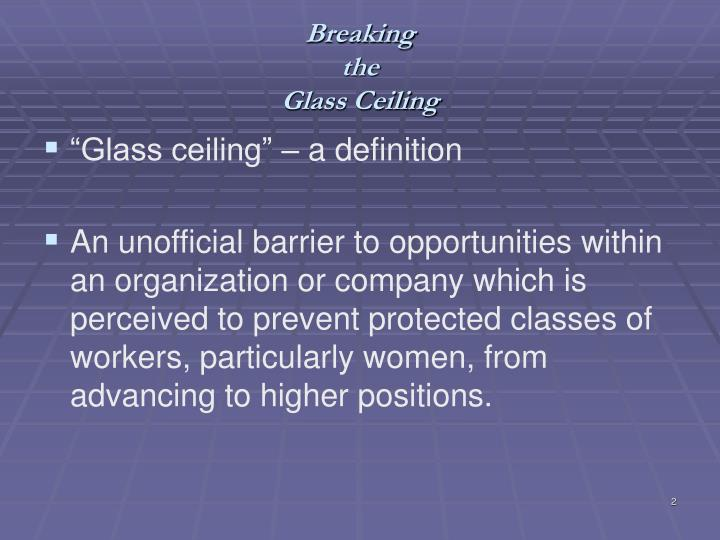 Breaking the glass ceiling1