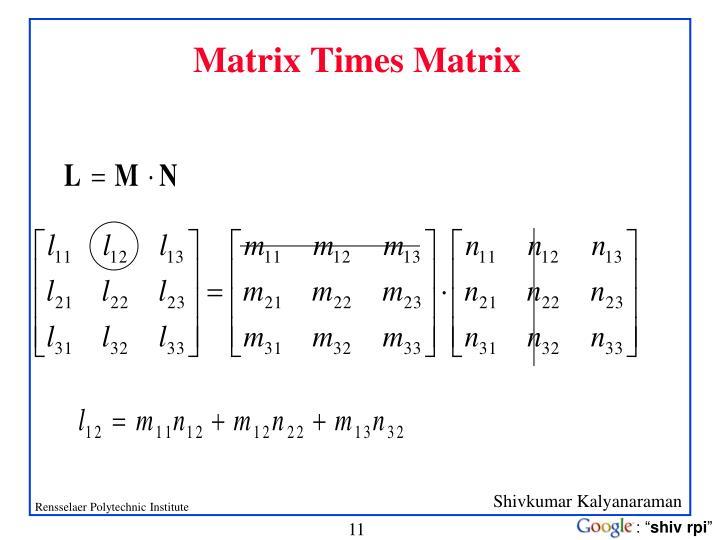 Matrix Times Matrix