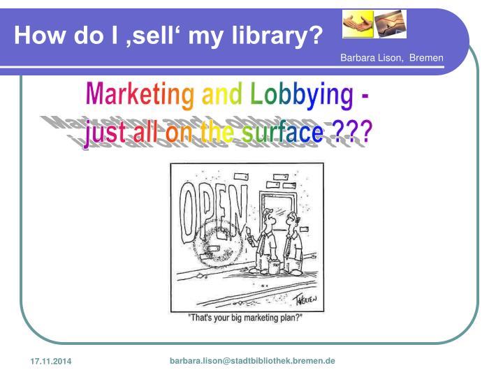 Marketing and Lobbying -