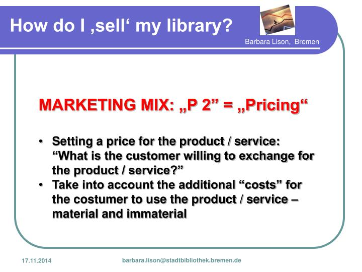"MARKETING MIX: ""P 2"" = ""Pricing"""