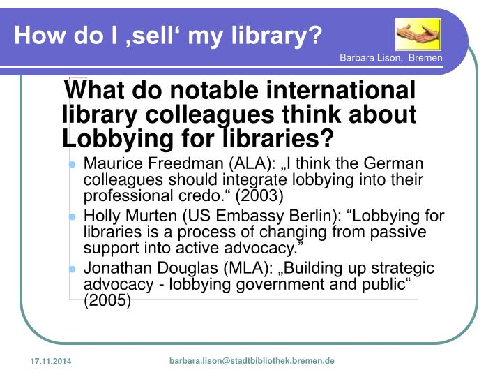 What do notable international library colleagues think about Lobbying for libraries?