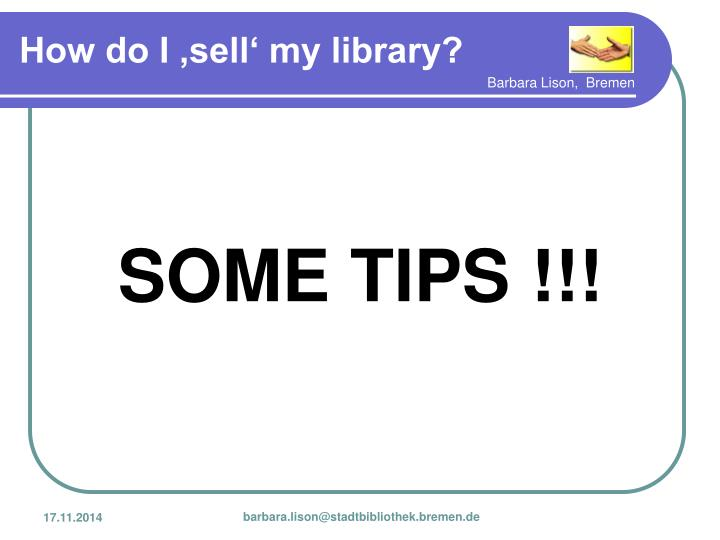 SOME TIPS !!!