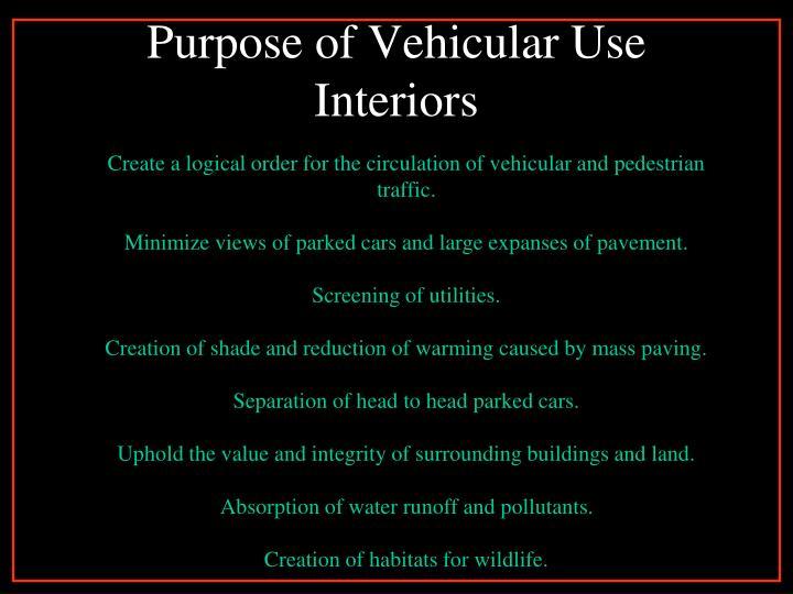 Purpose of Vehicular Use Interiors