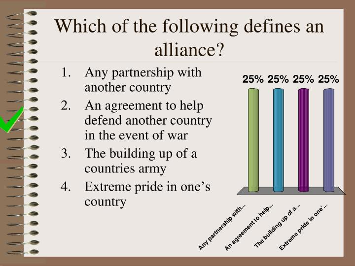 Which of the following defines an alliance?