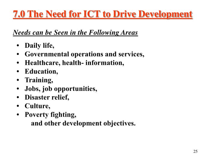 7.0 The Need for ICT to Drive Development