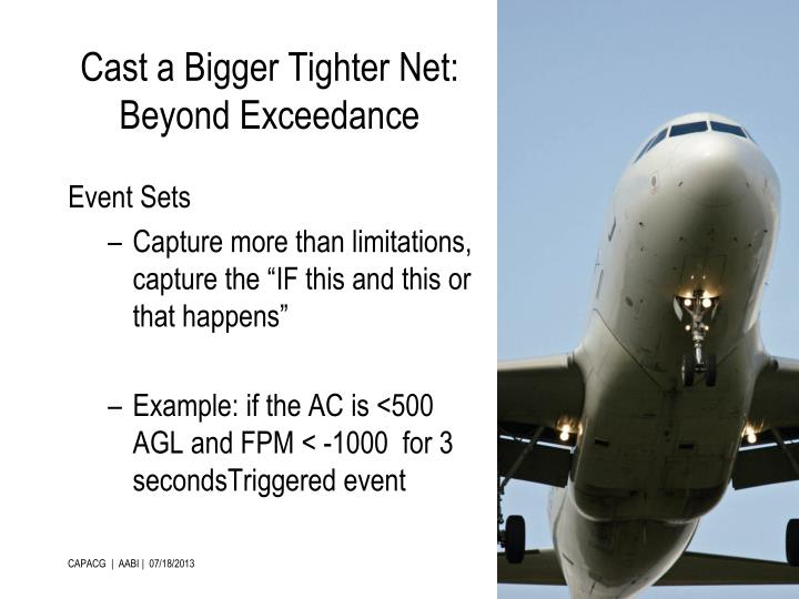 Cast a Bigger Tighter Net: Beyond Exceedance